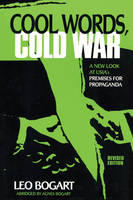 Cool Words, Cold War: A New Look at U.S.I.A.'s Premises For Propaganda (Paperback)