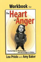 Workbook for the Heart of Anger: Practical Help for the Prevention and Cure of Anger in Children (Paperback)