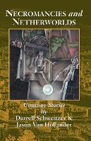Necromancies and Netherworlds: Uncanny Stories (Paperback)
