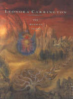 Leonora Carrington--the Mexican Years, 1943-1985 (Paperback)