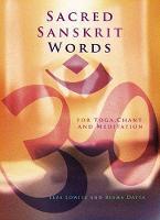 Sacred Sanskrit Words: For Yoga, Chant, and Meditation (Paperback)