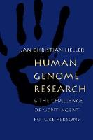 Human Genome Research:: And the Challenge of Contingent Future Persons (Paperback)