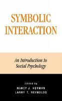 Symbolic Interaction: An Introduction to Social Psychology - The Reynolds Series in Sociology (Paperback)