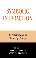 Symbolic Interaction: An Introduction to Social Psychology - The Reynolds Series in Sociology (Hardback)