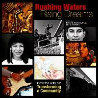 Rushing Waters, Rising Dreams: How the Arts Are Transforming a Community (Paperback)