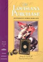 The Louisiana Purchase: Jefferson's Noble Bargain? (Paperback)