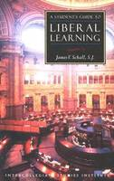 A Student's Guide to Liberal Learning (Paperback)