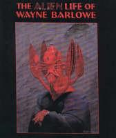 The Alien Life of Wayne Barlowe (Paperback)