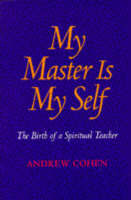 My Master is Myself: Birth of a Spiritual Teacher (Paperback)
