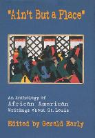 Ain't But a Place: Anthology of African American Writings About St.Louis (Hardback)