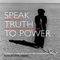 Speak Truth to Power: Human Rights Defenders Who are Changing Our World (Paperback)