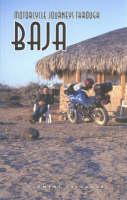 Motorcycle Journeys Through Baja (Paperback)