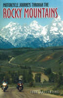 Motorcycle Journeys Through the Rocky Mountains (Paperback)