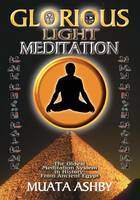 The Glorious Light Meditation: The Oldest Meditation System in History from Ancient Egypt (Paperback)