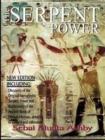 The Serpent Power: The Ancient Egyptian Mystical Wisdom of the Inner Life Force (Paperback)