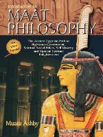The Wisdom of Maati: Introduction to Maat Philosophy (Paperback)