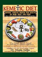 The Kemetic Diet: Food for Body, Mind & Sonl (Paperback)