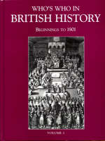 Who's Who in British History: Beginnings to 1901 (Hardback)