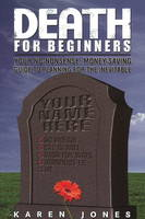 Death for Beginners: Your No-Nonsense, Money-Saving Guide to Planning for the Inevitable (Paperback)