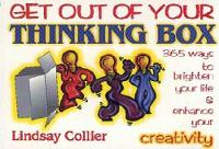 Get Out of Your Thinking Box: 365 Ways to Brighten Your Life (Paperback)