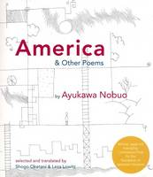 America and Other Poems: Selected Poetry by Nobuo Ayukawa (Paperback)