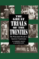 The Great Trials Of The Twenties: The Watershed Decade In America's Courtrooms (Hardback)