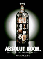 The Absolut Book: Vodka: The Absolut Vodka Advertising Story (Paperback)