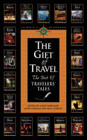 Gift of Travel: Best of Travelers' Tales - Traveler's tales (Paperback)
