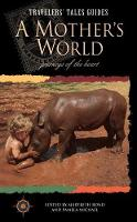 A Mother's World: Journeys of the Heart - Travelers' Tales Guides (Paperback)