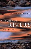 The Gift of Rivers: True Stories of Life on the Water (Paperback)