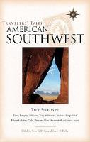 Travelers' Tales American Southwest: True Stories - Travelers' Tales Guides (Paperback)