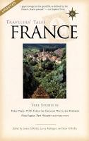 Travelers' Tales France: True Stories - Travelers' Tales Guides (Paperback)