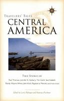 Travelers' Tales Central America: True Stories - Travelers' Tales Guides (Paperback)