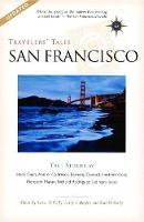 Travelers' Tales San Francisco: True Stories - Travelers' Tales Guides (Paperback)