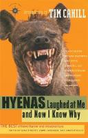 Hyenas Laughed at Me and Now I Know Why: The Best of Travel Humor and Misadventure (Paperback)