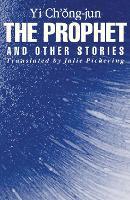 Prophet & Other Stories:Yi Chong-Jun-Cl (Hardback)