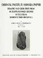 The Oriental Institute Hawara Papyri: Demotic and Greek Texts from an Egyptian Family Archive in the Fayum (Fourth to Third Century B.C. - Oriental Institute Publications 113 (Hardback)