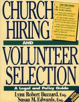 Church Hiring and Volunteer Selection: A Legal and Policy Guide (Paperback)
