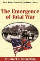 The Emergence of Total War - Civil War campaigns & commanders series (Paperback)