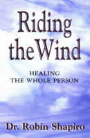 Riding the Wind: Healing the Whole Person (Paperback)