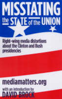 Misstating The State Of The Union: Right-wing media distortions about the Clinton and Bush presidencies (Paperback)