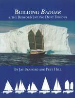 Building Badger: & the Benford Sailing Dory Designs (Paperback)