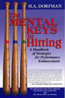 The Mental Keys to Hitting: A Handbook of Strategies for Performance Enhancement (Paperback)
