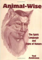 Animal Wise: The Spirit Language and Signs of Nature (Paperback)