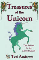 Treasures of the Unicorn: The Return to the Sacred Quest (Paperback)