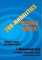Sub Modalities Going Meta: Cinematic Frames for Semantic Magic (Paperback)