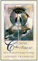 Catching the Thread: Sufism, Dreamwork & Jungian Psychology (Paperback)