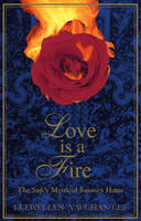 Love is a Fire: The Sufis Mystical Journey Home (Paperback)