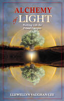 Alchemy of Light: Working with the Primal Energies of Life (Paperback)