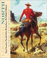 Looking North: Royal Canadian Mounted Police Illustrations (Paperback)